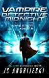 Vampire Detective Midnight: A Science Fiction Vampire Detective Novel