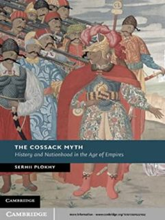 The Cossack Myth: History and Nationhood in the Age of Empires (New Studies in European History) eBook: Plokhy, Serhii: Kindle Store - Amazon.com