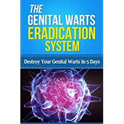 The Genital Warts Eradication System - Destroy Your Genital Warts In 5 Days (home remedies for genital warts, genital warts cure, human papilloma virus, home treatments, warts remover)