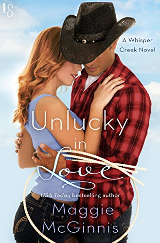 Unlucky in Love: A Whisper Creek Novel by [McGinnis, Maggie]
