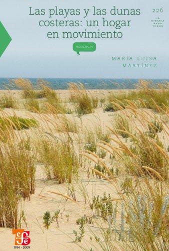 Las playas y dunas costeras. Un hogar en movimiento (La Ciencia Para Todos / Science for All nº...