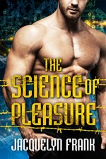 The Science of Pleasure by Jacquelyn Frank
