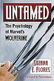 Untamed: The Psychology of Marvel's Wolverine