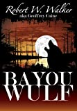 BAYOU  WULF: Archaeology vs. Supernatural (Bloodscreams Series #4)