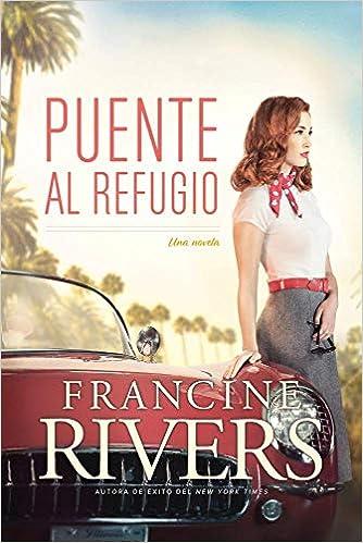 Puente al refugio de Francine Rivers
