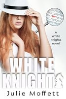 White Knights: A White Knights Novel (The White Knights Series Book 1) by [Moffett, Julie]