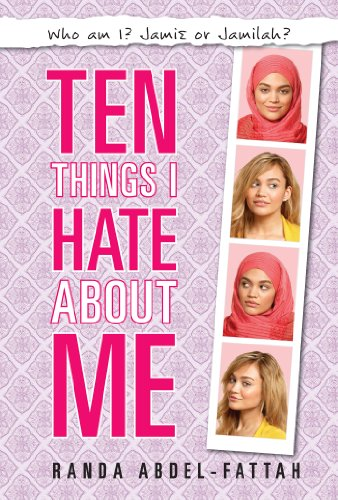Ten Things I Hate About Me by [Abdel-fattah, Randa]