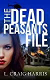 The Dead Peasants File (The Dead Peasants' Series Book 1)