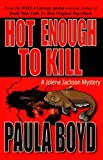 Hot Enough to Kill (Jolene Jackson Mysteries Book 1)