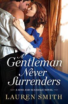 A Gentleman Never Surrenders (Sins and Scandals) by [Smith, Lauren]
