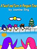 A Twist and Turn in Penguin Time (Penguin Adventures Book 1)