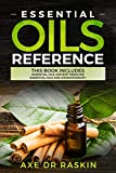 Essential Oils Reference: This Book includes: Essential Oils Ancient Medicine + Essential Oils and Aromatherapy - Guide for Beginners for Healing, Natural ... Young Living, Weight Loss...also for dogs