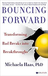 Bouncing Forward: Transforming Bad Breaks into Breakthroughs