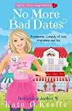 No More Bad Dates: A romantic comedy of love, friendship... and tea (High Tea Book 1)