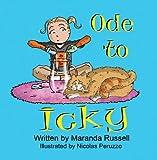 Ode to Icky: (KART Kids Book List Awards Winner)