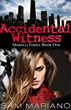Accidental Witness (Morelli Family, #1)