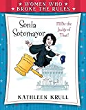 Women Who Broke the Rules: Sonia Sotomayor