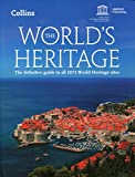 The World's Heritage: The Definitive Guide to All 1073 World Heritage Sites