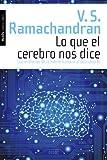 Lo que el cerebro nos dice: Los misterios de la mente humana al descubierto (Spanish Edition)