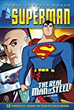 The Real Man of Steel (Superman: Comic Chapter Books)