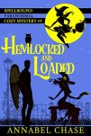 Hemlocked and Loaded (Spellbound Paranormal Cozy Mystery Book 9) by [Chase, Annabel]