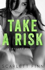 Take A Risk by Scarlett Finn