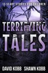 Terrifying Tales: 13 Scary Stories for Children by [Kobb, David, Kobb, Shawn]