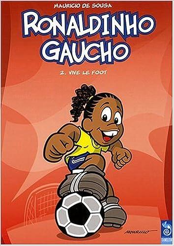 Tome 2 – Ronaldinho Gaucho : Vive le foot