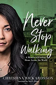 Never-Stop-Walking-A-Memoir-of-Finding-Home-Across-the-World