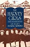 The Harvey Girls: Women Who Opened the West