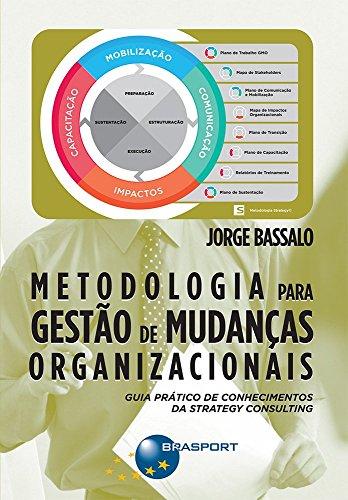 Metodologia para gestão de mudanças organizacionais: guia prático de conhecimentos da Strategy Cons