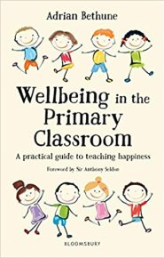wellbeing in the primary classroom a practical guide to teaching happiness