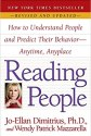 Reading People: How to Understand People and Predict Their Behavior--Anytime, Anyplace Paperback – September 2, 2008 by Jo-Ellan Dimitrius  (Author), Wendy Patrick Mazzarella (Author)