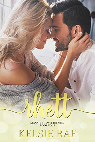 Rhett (Signature Sweethearts) by [Rae, Kelsie]