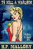 To Kill A Warlock: An Urban Fantasy / Paranormal Romance Series (Dulcie O'Neil Book 1)