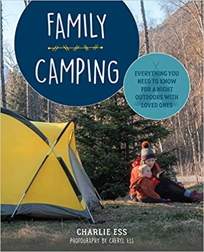 Family Camping: Everything You Need to Know for a Night Outdoors with Loved Ones
