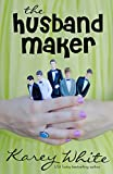 The Husband Maker (The Husband Maker, Book 1)