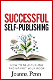 Successful Self-Publishing: How to self-publish and market your book in ebook and print