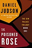 The Poisoned Rose (The Gin Palace Trilogy Book 1)