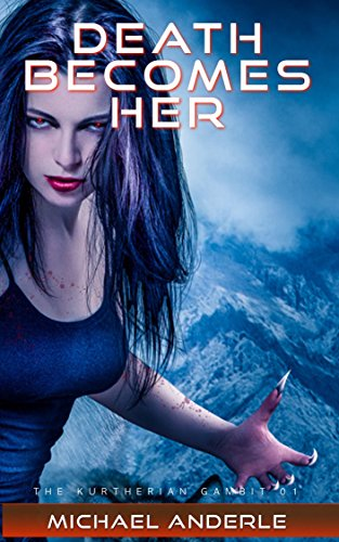 Death Becomes Her (The Kurtherian Gambit...