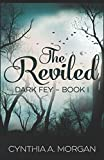 The Reviled (Dark Fey) (Volume 1)