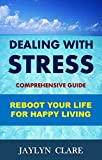 Dealing with Stress: Reboot Your Life for Happy Living