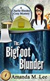 The Bigfoot Blunder (A Charlie Rhodes Cozy Mystery Book 1)