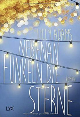 Lilly Adams: Und nebenan funkeln die Sterne