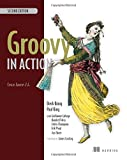 Groovy in Action: Covers Groovy 2.4