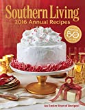 Southern Living 2016 Annual Recipes: Every Single Recipe from 2016 (Southern Living Annual Recipes)