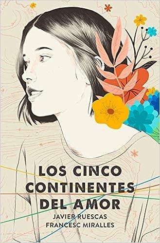 Los cinco continentes del amor de Javier Ruescas y Francesc Miralles