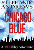 Chicago Blue: A Red Riley Adventure