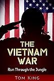 The Vietnam War: Run Through the Jungle