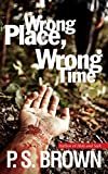 Wrong Place, Wrong Time (DS James Ripley crime thriller series Book 1)